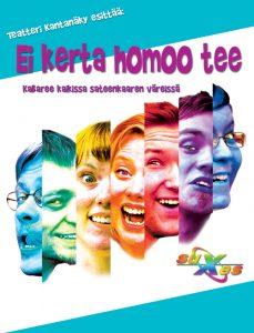 2007: Ei kerta homoo tee